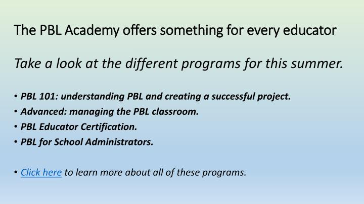 The PBL Academy offers something for every educator