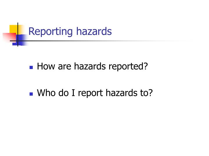 Reporting hazards