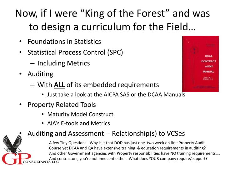 "Now, if I were ""King of the Forest"" and was to design a curriculum for the Field…"