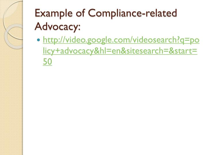 Example of Compliance-related Advocacy: