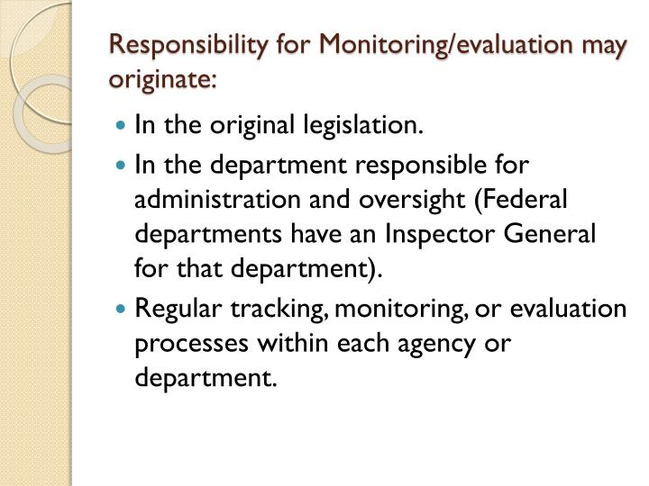 Responsibility for Monitoring/evaluation may originate:
