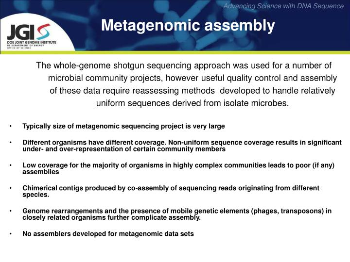 Typically size of metagenomic sequencing project is very large