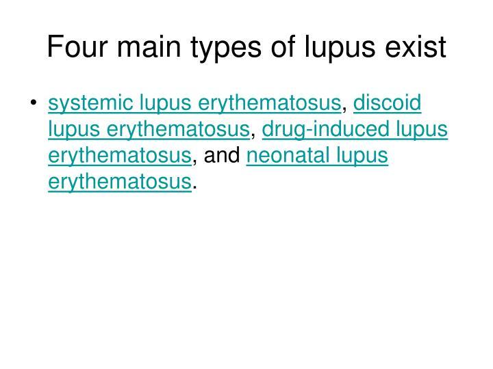 Four main types of lupus exist