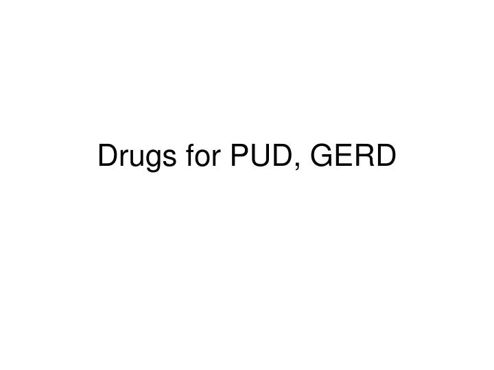 Drugs for PUD, GERD