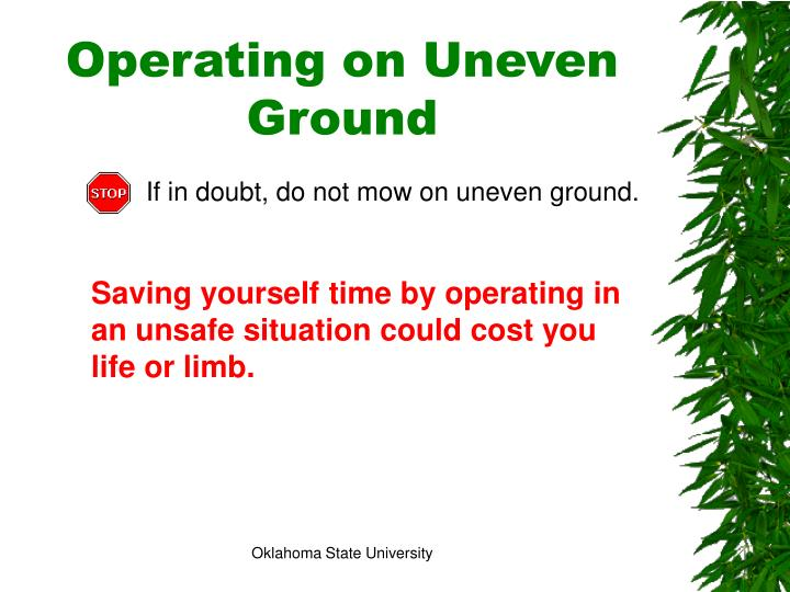Operating on Uneven Ground