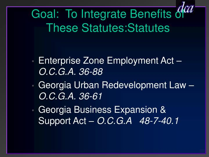 Goal to integrate benefits of these statutes statutes