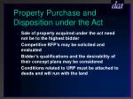 property purchase and disposition under the act