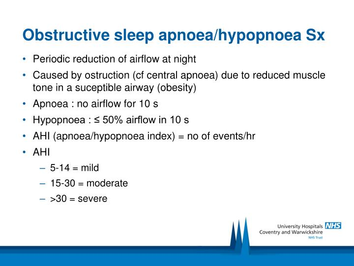 Obstructive sleep apnoea/hypopnoea Sx