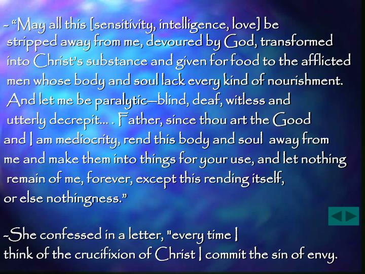 "- ""May all this [sensitivity, intelligence, love] be"