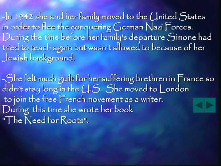 -In 1942 she and her family moved to the United States