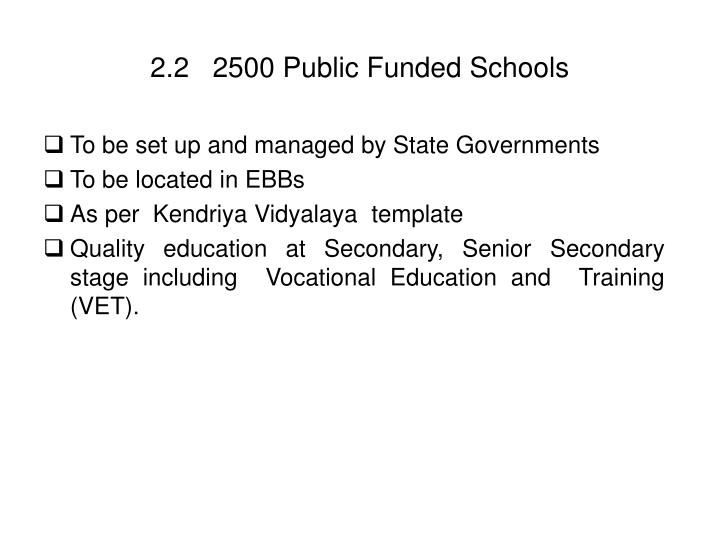 2.2   2500 Public Funded Schools