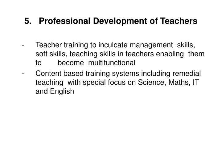 5.   Professional Development of Teachers