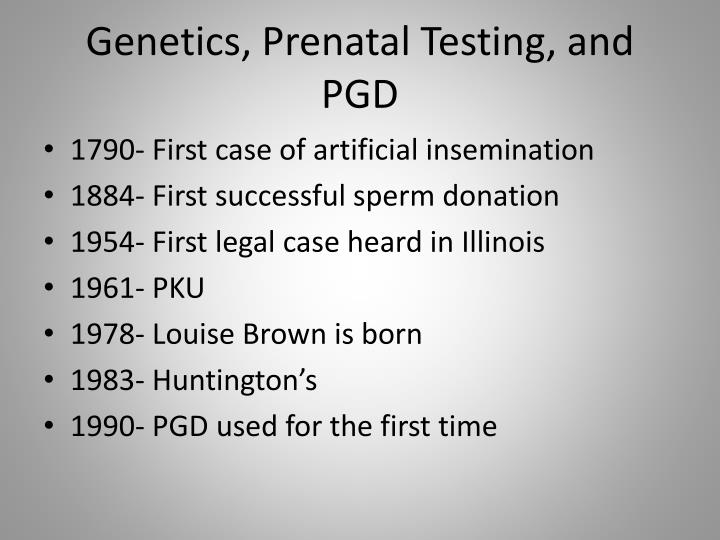 Genetics, Prenatal Testing, and PGD