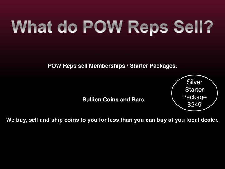 What do POW Reps Sell?