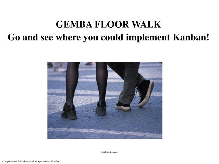 GEMBA FLOOR WALK