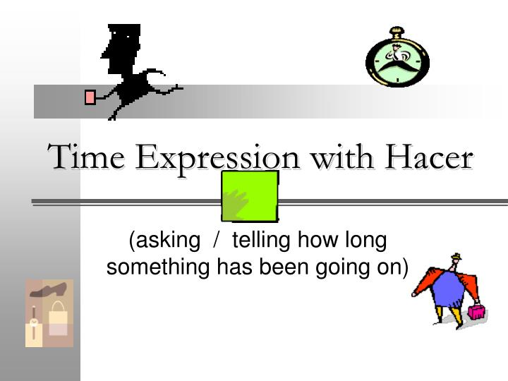 Time Expression with Hacer