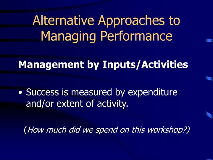 Alternative Approaches to Managing Performance