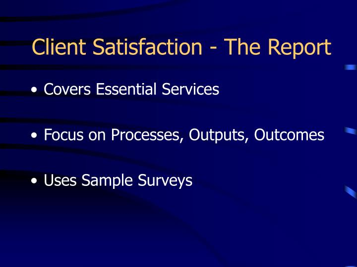 Client Satisfaction - The Report