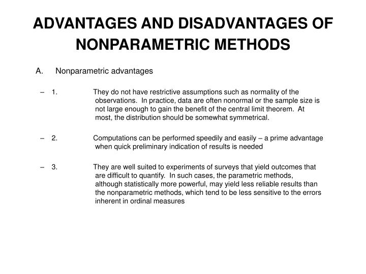 ADVANTAGES AND DISADVANTAGES OF NONPARAMETRIC METHODS
