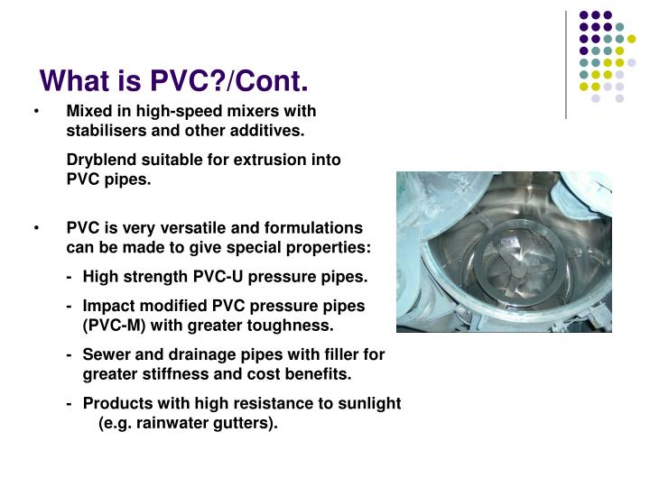 What is PVC?/Cont.