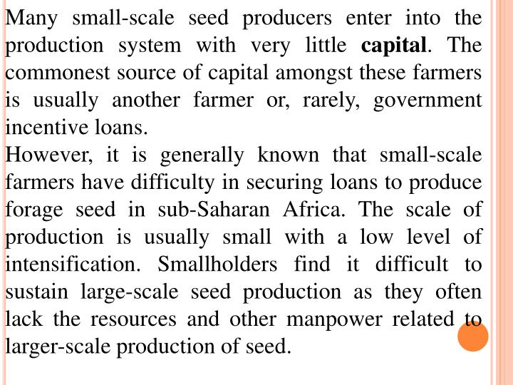 Many small-scale seed producers enter into the production system with very little