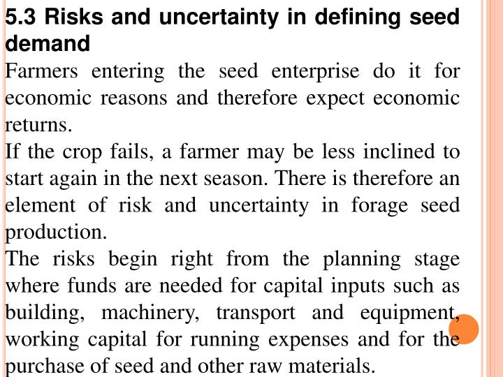 5.3 Risks and uncertainty in defining seed demand