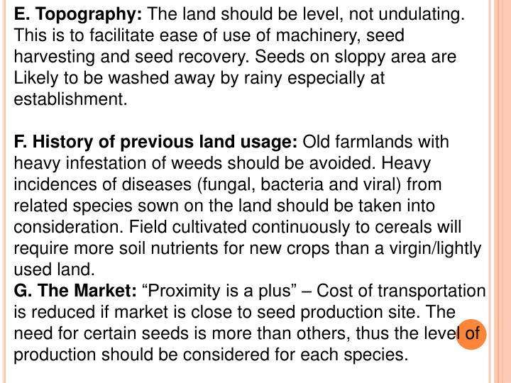 E. Topography: