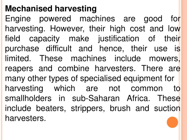 Mechanised harvesting
