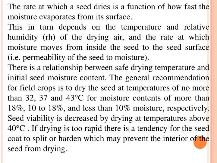 The rate at which a seed dries is a function of how fast the moisture evaporates from its surface.