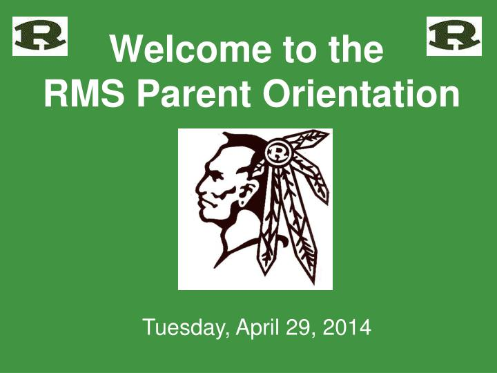 welcome to the rms parent orientation
