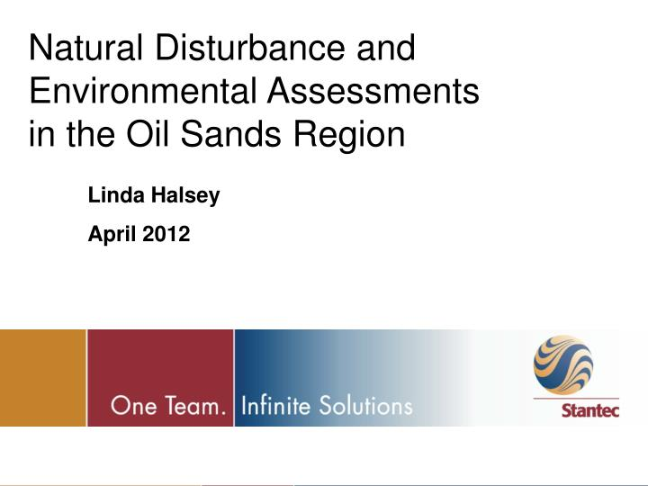 Natural Disturbance and Environmental Assessments in the Oil Sands Region