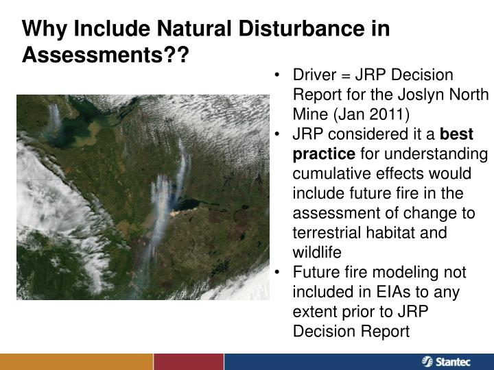Why Include Natural Disturbance in Assessments??