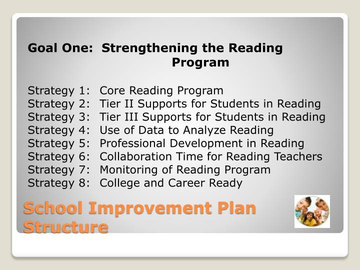 Goal One:  Strengthening the Reading   Program