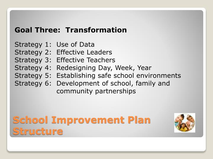 Goal Three:  Transformation