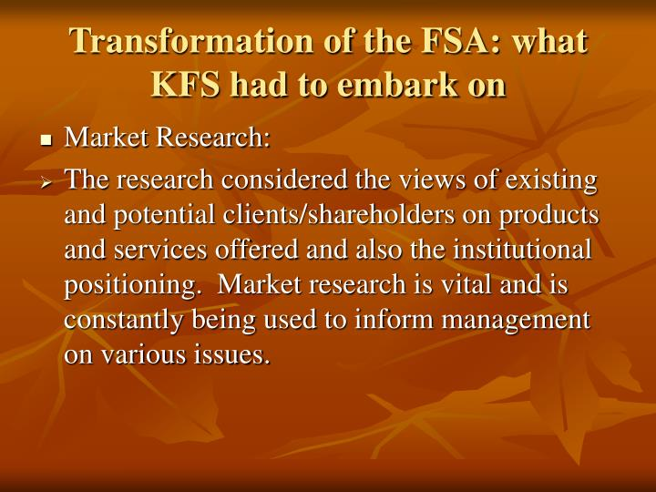 Transformation of the FSA: what KFS had to embark on
