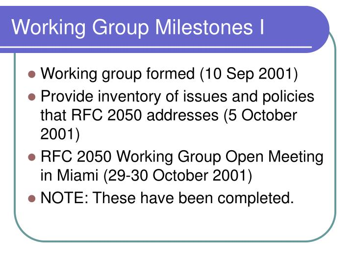 Working Group Milestones I