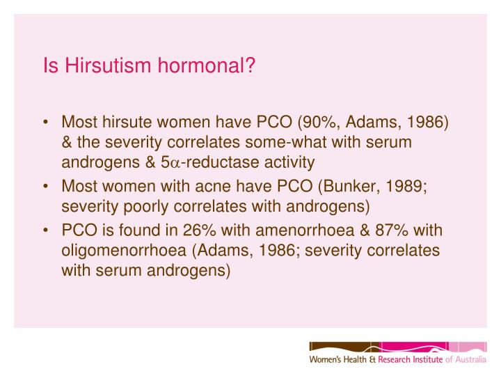 Is Hirsutism hormonal?