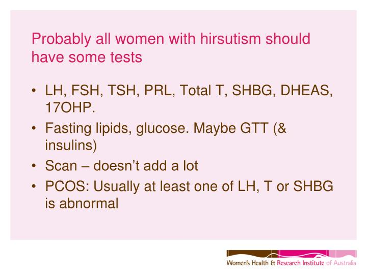 Probably all women with hirsutism should have some tests