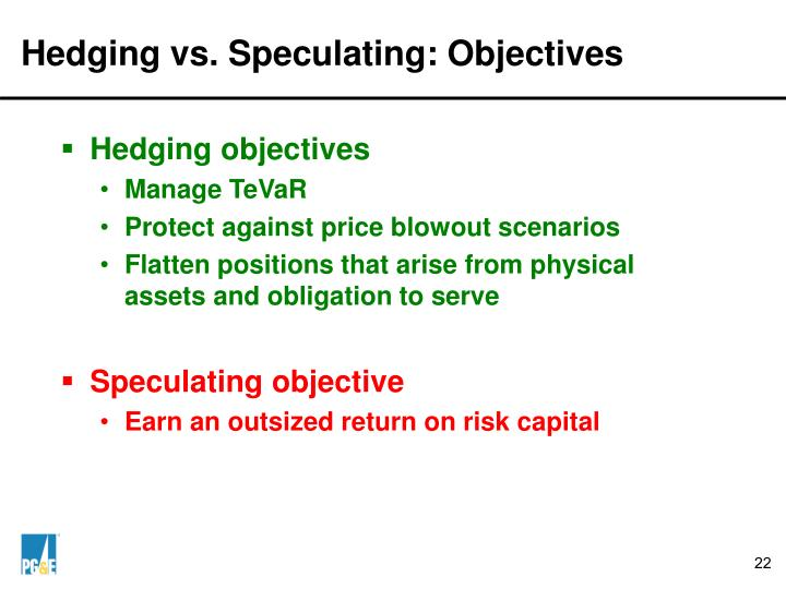 Hedging vs. Speculating: Objectives