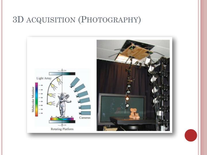 3D acquisition (Photography)