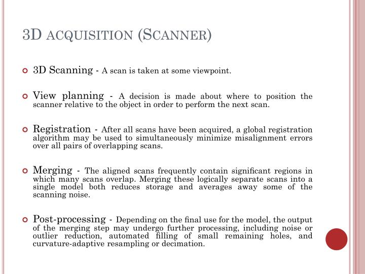 3D acquisition (Scanner)