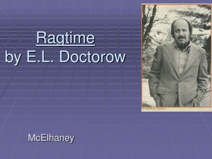 Ragtime by e l doctorow