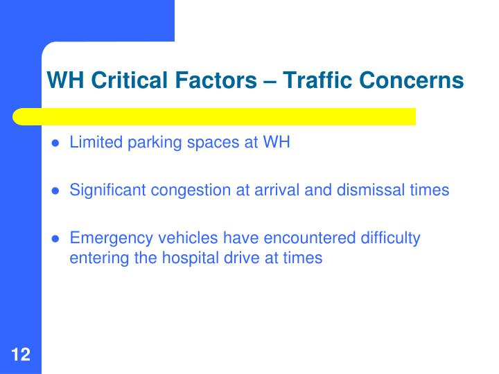 WH Critical Factors – Traffic Concerns