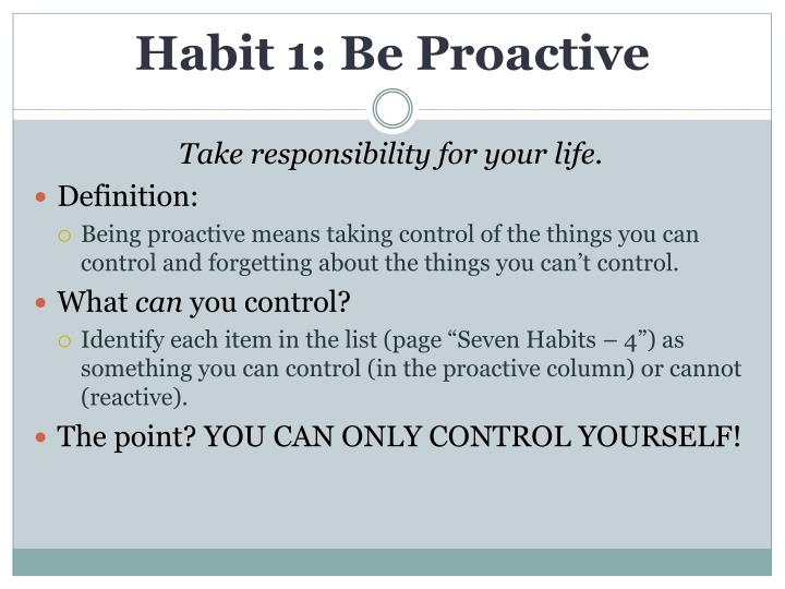 Habit 1 Be Proactive Based On The Work Of Stephen: Seven Habits Of Highly Effective Teens By Sean Covey