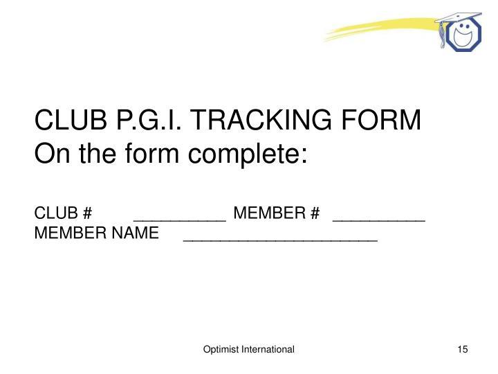 CLUB P.G.I. TRACKING FORM