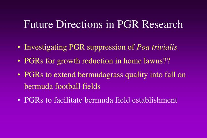 Future Directions in PGR Research
