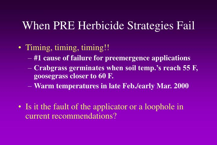 When PRE Herbicide Strategies Fail