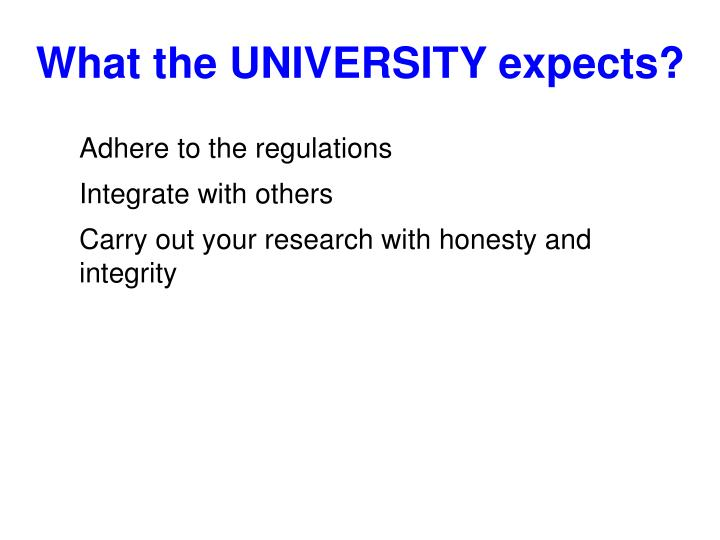 What the UNIVERSITY expects?
