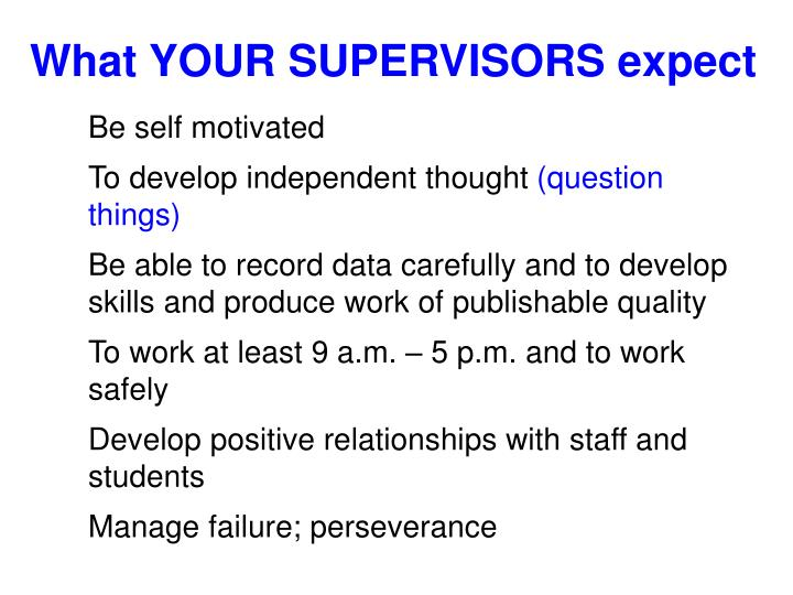 What YOUR SUPERVISORS expect