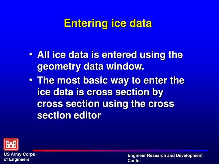 Entering ice data